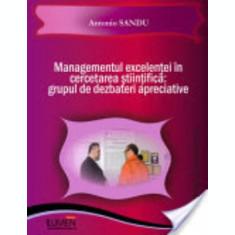 Managementul excelentei in cercetarea stiintifica. Grupul de dezbateri apreciativ - Antonio SANDU
