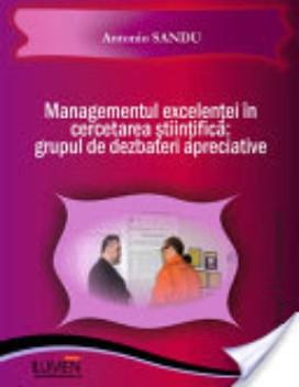 Managementul excelentei in cercetarea stiintifica. Grupul de dezbateri apreciativ - Antonio SANDU foto