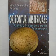 ORIZONTURI MISTERIOASE - Mihai Gheorghe Andries