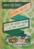 BUCATARIA FARA FOC, 1315 DE SALATE INEDITE SI ALTE NOUTATI de ELENA NITA IBRIAN