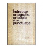 Indreptar ortografic, ortoepic si de punctuatie - Editia a III-a
