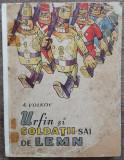 Urfin si soldatii sai de lemn - A. Volkov// bogat ilustrata