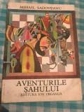Aventurile Sahului Mihail Sadoveanu