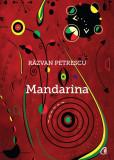 Mandarina   Razvan Petrescu, Curtea Veche