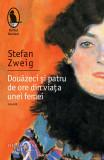 Douazeci si patru de ore din viata unei femei | Stefan Zweig, Humanitas, Humanitas Fiction