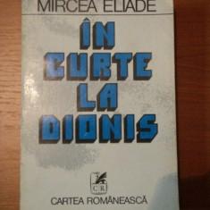 IN CURTE LA DIONIS / LA TIGANCI / PE STRADA MANTULEASA de MIRCEA ELIADE,1981