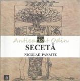 Seceta - Nicolae Panaite - Dedicatie Si Autograf Din Partea Autorului