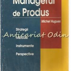 Managerul De Produs - Michel Hugues