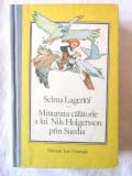 """MINUNATA CALATORIE A LUI NILS HOLGERSSON PRIN SUEDIA"", Selma Lagerlof, 1990, Ion Creanga"