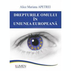 Drepturile omului în Uniunea Europeană - Alice Mariana APETREI