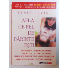 AFLA CE FEL DE PARINTE ESTI DE JANET LEVINE