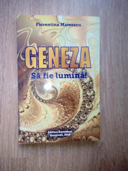 Mateescu Geneza sa fie lumina!