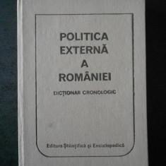 MIRCEA BABES - POLITICA EXTERNA A ROMANIEI. DICTIONAR CRONOLOGIC