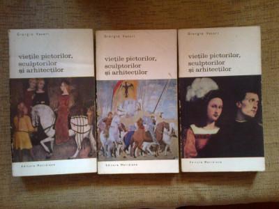 e4 VIETILE PICTORILOR, SCULPTORILOR SI ARHITECTILOR - GIORGIO VASARI - 3 volume foto