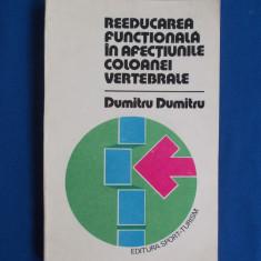 DUMITRU DUMITRU - REEDUCAREA FUNCTIONALA IN AFECTIUNILE COLOANEI VERTEBRALE,1984