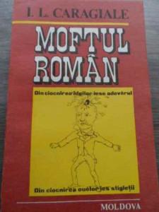Moftul Roman - I.l. Caragiale ,521407
