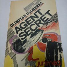 AGENT SECRET- OLIMPIAN UNGHEREA -Dedicatie si autograf ale autorului pentru generalul Iulian Vlad