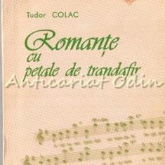Romante Cu Petale De Trandafir - Tudor Colac