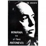 Romania cu si fara Antonescu - Documente, studii, relatari si comentarii, Gheorghe Buzatu
