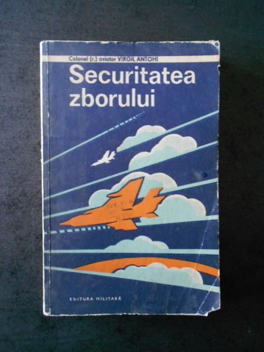 VIRGIL ANTOHI - SECURITATEA ZBORULUI