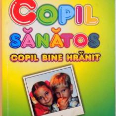 COPIL SANATOS, COPIL BINE HRANIT de ELISABETA IOSEFINA IORGA, EMILIA DELIU, 2010