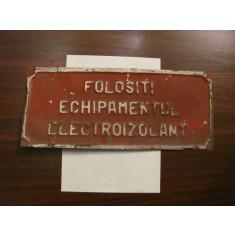 "GE - Tabla veche vopsita ""Folositi Echipamentul Electroizolant"""