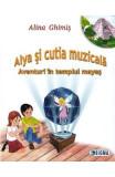 Alya si cutia muzicala - Alina Ghimis