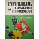 Fotbalul si cavalerii fluierului