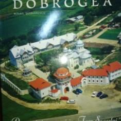 Dobrogea. Drumuri si popasuri in Tara Soarelui- Mihail Serbanescu
