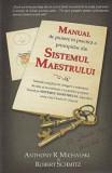Manual de punere in practica a principiilor din Sistemul Maestrului/Anthony Michalski, Robert Schmitz, Adevar Divin