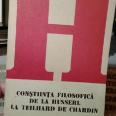 Constiinta filosofica de la Husserl la Theilhard de Chardin – Tudor Ghideanu
