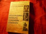 Erich von Daniken -Intelepciunea pierduta a vechilor civilizatii -Ed.Lucman 2004