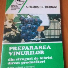 PREPARAREA  VINURILOR - Din Struguri De Hibrizi Direct Producatori - Gh.Bernaz