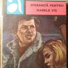 SPERANTA PENTRU MARELE VIS - LEONIDA NEAMTU