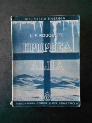 LOUIS FREDERIC ROUQUETTE - EPOPEEA ALBA (1938) foto