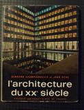 Bernard Champigneulle; Jean Ache - L'architecture du XXe siecle