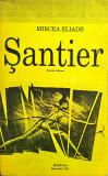 Mircea Eliade - Santier, ed. 2, 1991