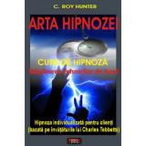 Arta hipnozei - Stapanirea tehnicilor de baza - C. Roy Hunter
