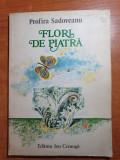 Carte pentru copii - poezii -  flori de piatra - profira sadoveanu -  anul 1980