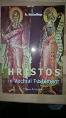Hristos in Vechiul Testament- Nicolae Neaga foto