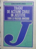 TRATAT DE ACTIUNI CIVILE IN JUSTITIE. TEORIE SI PRACTICA JUDICIARA-CONSTANTIN CRISU