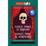 Shakespeare pentru copii - Hamlet, Prince of Denmark, Hamlet, Print al Danemarcei (editie bilingva: engleza-romana) - Audiobook inclus, Adaptare dupa