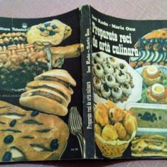 Preparate reci de arta culinara. Editura Tehnica, 1990 - Ion Radu, Maria Onu