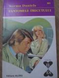 FANTOMELE TRECUTULUI-NORMA DANIELS