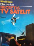 RECEPȚIA TV SATELIT - MIHAI BASOIU