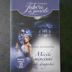 VICTORIA ALEXANDER - MICILE MINCIUNI ALE DRAGOSTEI