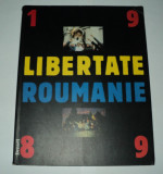 Libertate Roumanie 1989, album fotografii, revolutia romana, Romania