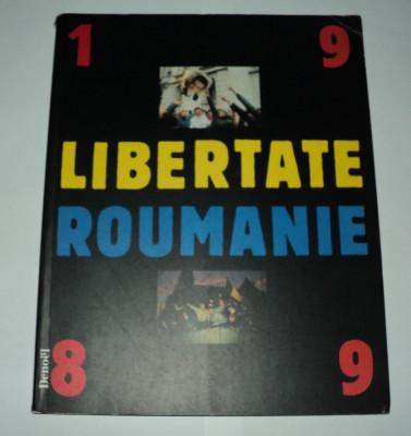 Libertate Roumanie 1989, album fotografii, revolutia romana, Romania foto