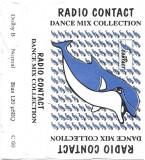Caseta Radio Contact Dance Mix Collection , originala, holograma