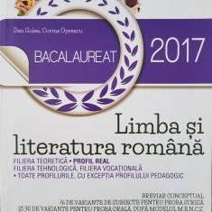 BACALAUREAT 2017 LIMBA SI LITERATURA ROMANA -  Gulea, Oprescu